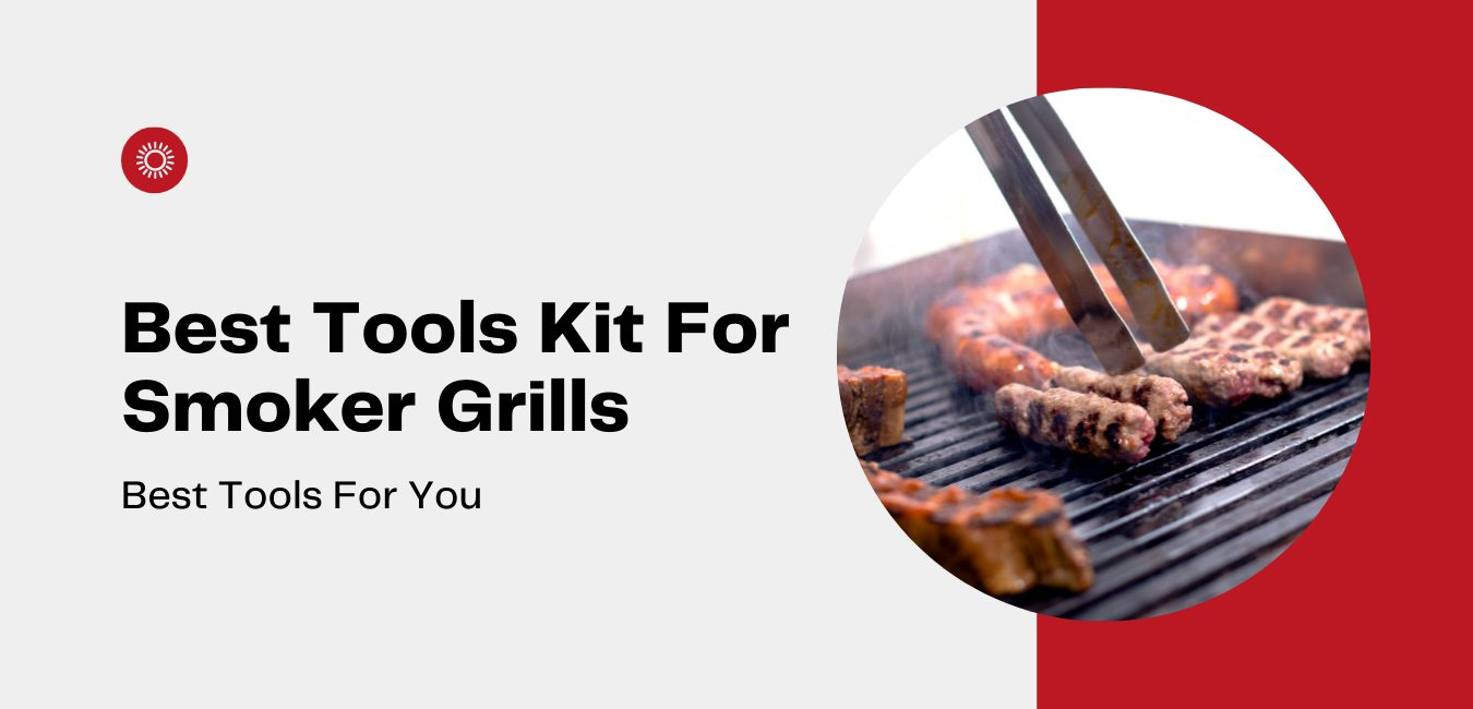 Best Tools Kit for Smoker Grills